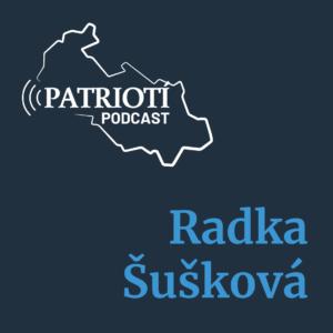 Patriotí podcast s Radkou Šuškovou