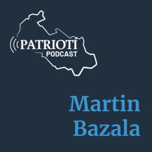 Martin Bazala v Patriotím podcastu